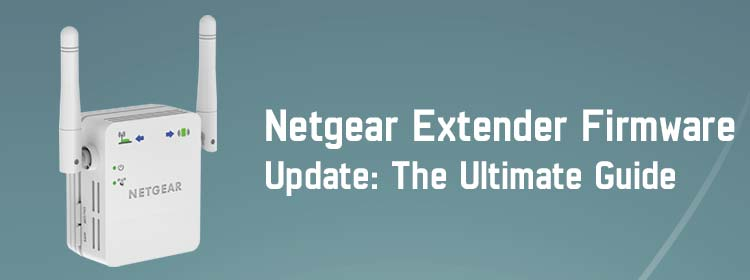 Netgear Extender Firmware